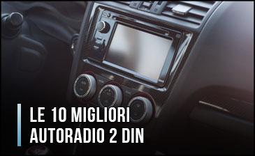 Qual è la Miglior Autoradio 2 DIN - Opinioni, Recensioni, Prezzi (Gennaio 2020)