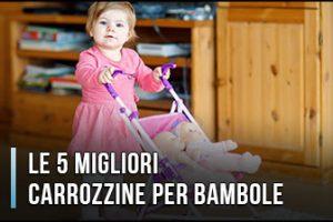 Qual è la Miglior Carrozzina per Bambole? – Passeggini, Giocattoli per Bambini (Gennaio 2020)