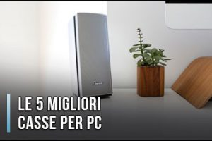 Qual è il Migliori Casse per PC – Opinioni, Recensioni, Prezzi (Gennaio 2020)