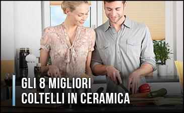 Qual è il Miglior Coltello in Ceramica? – Opinioni, Recensioni, Prezzi (Aprile 2019)