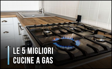 Le 5 Migliori Cucine a Gas – Opinioni, Recensioni (Gennaio 2020)