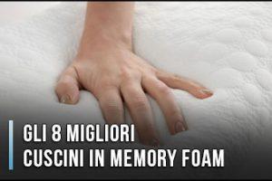 Qual è il Miglior Cuscino in Memory Foam? – Opinioni, Recensioni, Prezzi (Gennaio 2020)