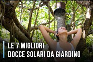 Qual è la Miglior Doccia Solare da Giardino (da Esterno)? – Opinioni, Recensioni, Prezzi (Gennaio 2020)
