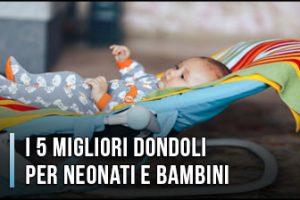 Qual è il Miglior Dondolo per Bambini e Neonati? – Altalene, Opinioni, Recensioni (Gennaio 2020)