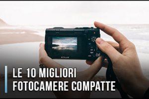 Qual è la Migliore Fotocamera Compatta? – Opinioni, Recensioni, Prezzi (Gennaio 2020)