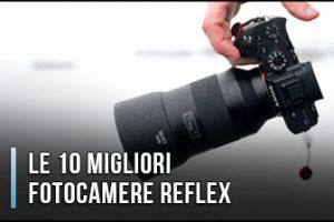 Qual è la Migliore Fotocamera Reflex? – Opinioni, Recensioni, Prezzi (Gennaio 2020)