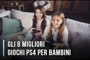 Quali Sono i Migliori Giochi PS4 per Bambini? – Anche per Ragazze (Gennaio 2020)