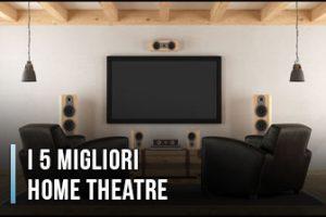Qual è il Migliore Home Theatre? – Opinioni, Recensioni, Prezzi (Gennaio 2020)