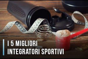 Qual è il Miglior Integratore Sportivo? – Alimentari, per Palestra, Recensioni, Opinioni (Gennaio 2020)
