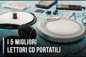 Qual è il Miglior Lettore CD Portatile? – Opinioni, Recensioni, Prezzi (Gennaio 2020)