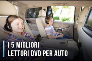 Qual è il Miglior Lettore DVD per Auto? – Opinioni, Recensioni, Prezzi (Gennaio 2020)