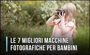 Qual è la Migliore Macchina Fotografica per Bambini? – Opinioni, Recensioni, Prezzi (Gennaio 2020)