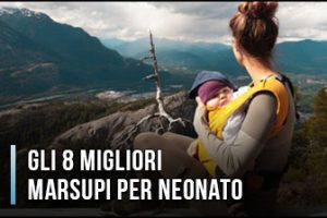 Qual è il Miglior Marsupio Ergonomico per Neonato? - Opinioni, Recensioni, Prezzi (Aprile 2020)