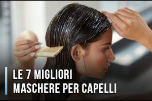 Qual è la Migliore Maschera per Capelli? – Anche Secchi e Crespi, Opinioni, Recensioni (Gennaio 2020)