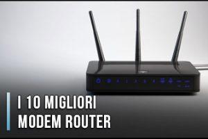 Qual è il Miglior Modem Router? – Opinioni, Recensioni, Prezzi (Gennaio 2020)
