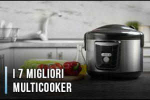 Qual è il Miglior Multicooker? - Opinioni, Recensioni, Prezzi (Gennaio 2020)