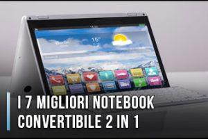 Qual è il Miglior Notebook Convertibile 2 in 1? - Anche Economici, Recensioni, Prezzi (Gennaio 2020)