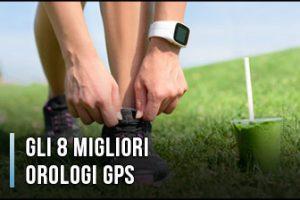 Qual è il Miglior Orologio GPS? – Per Running, Trekking, ..., Opinioni, Recensioni, Prezzi (Gennaio 2020)