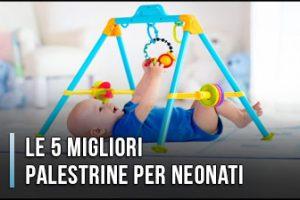 Qual è la Miglior Palestrina per Neonati (Bimbi)? - Opinioni, Recensioni, Prezzi (Gennaio 2020)