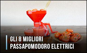 Qual è il Miglior Passapomodoro Elettrico? – Macchine per Passati di Pomodori, Recensioni (Gennaio 2020)