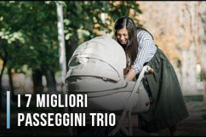 Qual è il Miglior Passeggino Trio? – Opinioni, Recensioni, Prezzi (Gennaio 2020)