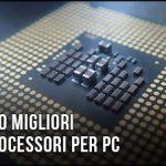 migliori-processori-per-pc