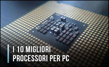 Qual è il Miglior Processore per PC? - Anche Potenti, Intel e AMD, Recensioni, Prezzi (Gennaio 2020)