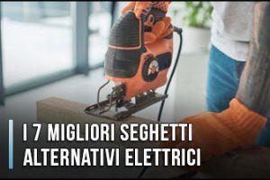 Qual è il Miglior Seghetto Alternativo Elettrico? - Anche Professionali, Recensioni (Gennaio 2020)