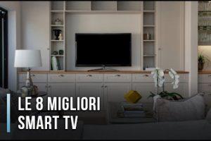 Qual è la Migliore Smart TV? - Opinioni, Recensioni, Prezzi (Gennaio 2020)