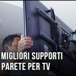 migliori-supporti-da-parete-per-tv