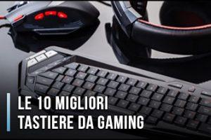 Qual è la Migliore Tastiera da Gaming? - Opinioni, Recensioni, Prezzi (Aprile 2020)