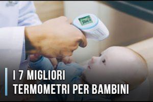 Qual è il Miglior Termometro per Bambini o Neonati? - Opinioni, Recensioni (Gennaio 2020)