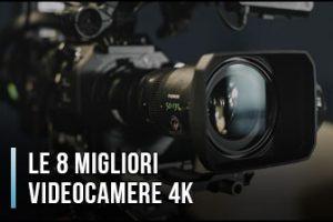 Qual è la Migliore Videocamera 4K? - Opinioni, Recensioni, Prezzi (Gennaio 2020)