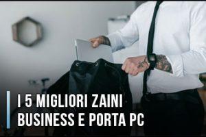 Qual è il Miglior Zaino Porta PC e Business Impermeabile? Opinioni, Recensioni, Prezzi (Gennaio 2020)