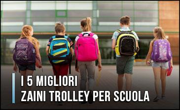 Qual è il Migliore Zaino Trolley per Scuola? – Anche con Ruote (Aprile 2020)