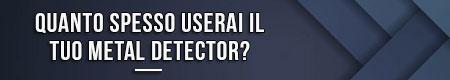 quanto-spesso-userai-il-tuo-metal-detector