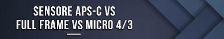 sensore-aps-c-vs-full-frame-vs-micro-4-3