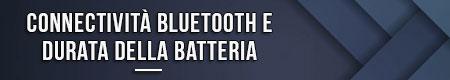 connectivita-bluetooth-e-durata-della-batteria