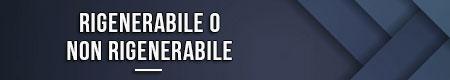 rigenerabile-o-non-rigenerabile