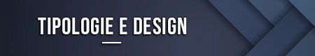 Tipologie e design