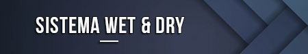 Sistema Wet & Dry
