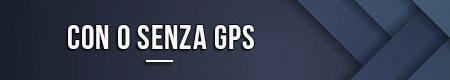 Con o senza GPS