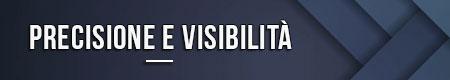Precisione e visibilità